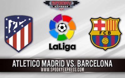 La Liga Betting Preview: Atletico Madrid vs. Barcelona – Saturday, May 8, 2021