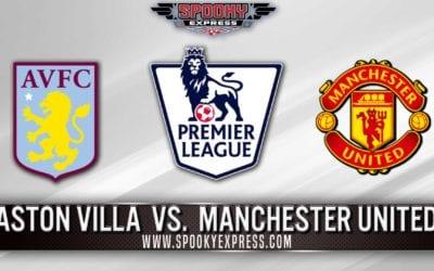 EPL Betting Preview: Aston Villa vs. Manchester United – Thursday, July 9, 2020