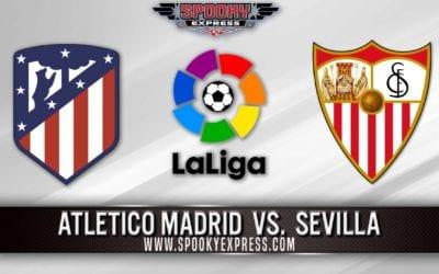 La Liga Betting Preview: Atletico Madrid vs Sevilla – Saturday, March 7, 2020