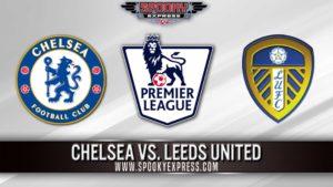 Premier League Betting Preview: Chelsea vs. Leeds United – Saturday, Dec. 5, 2020