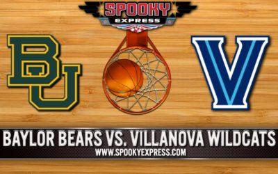 NCAA Tournament Betting Preview-Sweet 16: Baylor Bears vs. Villanova Wildcats – Saturday, March 27, 2021