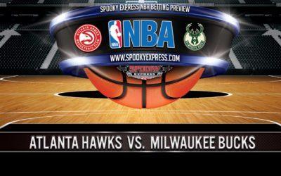 NBA Game 6 Playoff Betting Preview: Atlanta Hawks vs. Milwaukee Bucks -Saturday, July 3, 2021