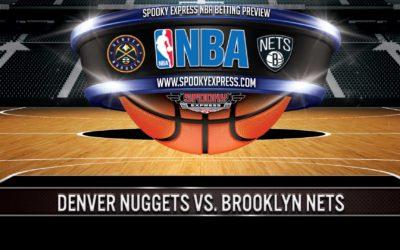 NBA Betting Preview: Brooklyn Nets vs. Denver Nuggets – Saturday, May 8, 2021