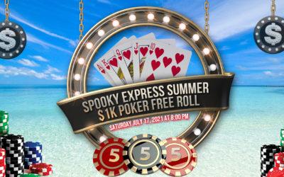 Spooky Express Summer $1K Freeroll Poker Night!!! Saturday, July 17, 2021