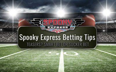 Spooky Express Betting Tips – Teasers? Smart Bet or Sucker Bet?